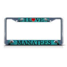 I Love Manatees Chrome Metal Heavy Duty License Plate Frame Tag Border
