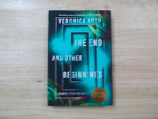 Signed : The End and Other Beginnings : Stories from the Future by Veronica Roth