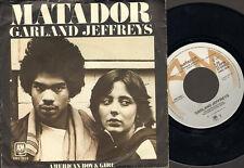 "GARLAND JEFFREYS 7"" Inch SINGLE 1979 MATADOR American Boy & Girl"