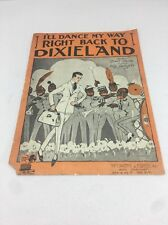 I'll Dance My Way Right Back To Dixieland Grant Clarke Billy Baskette