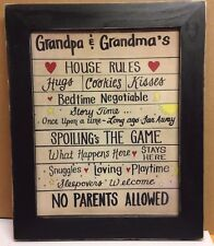 Grandparents house rules Love Spoil Cookies Sleepovers Bedtime No Parents sign