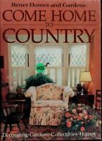 Come Home to Country Hardcover Better Homes and Gardens