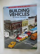 Model Railroader How-To-Books, Building Vehicles for Model Railroads