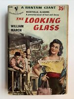 The Looking Glass by William March, 1st Bantam Edition / 1st Printing, 1953