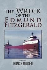 The Wreck of the Edmund Fitzgerald by Thomas E. Moorhead (2011, Hardcover)