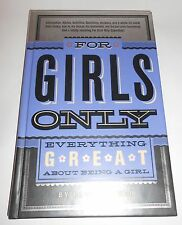 For Girls Only: Everything Great About Being a Girl by Laura Dower Hardcover
