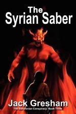 The Syrian Saber by Jack Lewis Gresham (2012, Paperback)