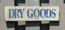"PRIMITIVE VINTAGE WOOD SIGN - REPRODUCTION - ""DRY GOODS"""