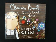 CD Audio. Clarice Bean Don't Look Now.by Lauren Child. read by Claire Skinner.