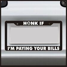 Honk If I'm Paying Your Bills -  License Plate Frame - Obama Sticker Funny JDM