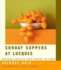 Sunday Suppers at Lucques: Seasonal Recipes from Market to Table by Suzanne Goi
