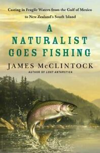 A Naturalist Goes Fishing: Casting in Fragi.. 9781137279903 by McClintock, James
