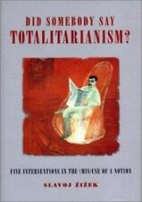 Wo Es War: Did Somebody Say Totalitarianism? : Four Interventions in the (Mis)U…
