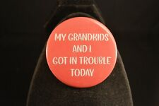 "My Grandkids & I Got In Trouble Lot of 5 Buttons Large 2 1/4"" pin pinback badges"