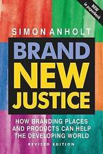 BRAND NEW JUSTICE   SIMON ANHOLT   REVISED  EDITION  2008 PAPERBACK