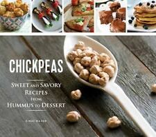 Chickpeas : Sweet and Savory Recipes from Hummus