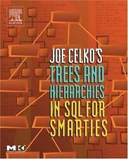 Joe Celko's Trees and Hierarchies in SQL for Smarties, (The Morgan Kaufmann Seri