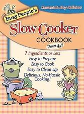 BUSY PEOPLE'S SLOW COOKER COOKBOOK BY DAWN HALL 7 INGREDIENT OR LESS RECIPES
