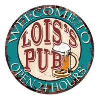 CPWP-0091 LOIS'S PUB OPEN 24HRS Chic Sign Mother's day Birthday Gift