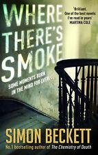 Simon Beckett - Where There's Smoke (Paperback) 9780857502766