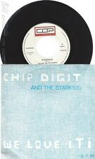 "7""--CHIP DIGIT AND THE STARKIDS--WE LOVE I T I  // COP RECORDDS"