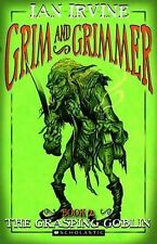 Grim and Grimmer The Grasping Goblin by Ian Irvine (Paperback, 2010)