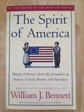 The Spirit of America : Words of Advice from the Founders.. Ed. William Bennett