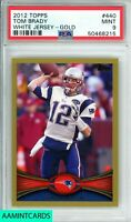 2012 TOPPS Tom Brady #440 WHITE JERSEY GOLD 744/2012 PSA 9 MINT