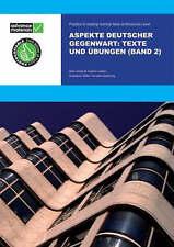 Aspekte Deutscher Gegenwart Band 2 Practice Book: Texte und Übungen: Texte Und U
