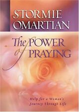 The Power of Praying: Help for a Womans Journey Through Life by Stormie Omartia