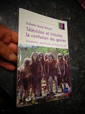 Isabelle Veyrat Masson TELEVISION ET HISTOIRE LA CONFUSION DES GENRES 2008