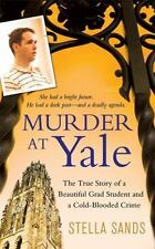 Murder at Yale: The True Story of a Beautiful Grad Student and a Cold-Blooded Cr
