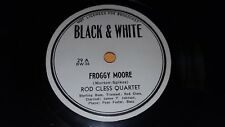 ROD CLESS QUARTET Froggy Moore/ Have You Ever Felt That Way EX! 78 Black & White