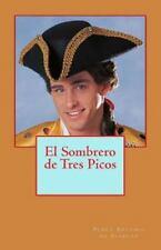 El Sombrero de Tres Picos by Pedro Antonio de Alarcon (2014, Paperback)