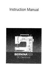 Bernina 1031Dc Sewing Machine Owners Instruction Manual
