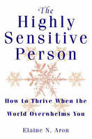 The Highly Sensitive Person: How to Survive and , Elaine N. Aron, Excellent