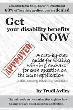 Get Your Disability Benefits Now : A Step-by-Step Guide for Writing Winning...