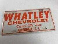 Vintage Whatley Chevrolet Allendale, SC Metal Dealership License Plate Chevy