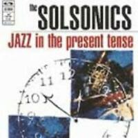 Jazz in the Present Tense by Solsonics (CD, Jan-1994)