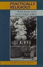 Practically Religious: Worldly Benefits and the Common Religion of Japan Reader