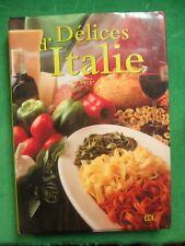 DELICES D'ITALIE F BELHASEN D ROUCHE 110 RECETTES CUISINE GASTRONOMIE