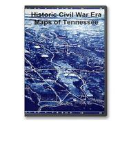 77 Rare Historic Civil War Maps of Tennessee TN on CD - B17
