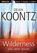 Dean KOONTZ / WILDERNESS and OTHER STORIES    [ Audiobook ]