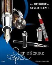 L'art d'écrire - Une Histoire Du Stylo Plume - Constantin Parvulesco - Du May