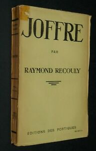 MARECHAL JOFFRE / RAYMOND RECOULY GUERRE 14-18 GENERALISSIME MARNE ARMISTICE