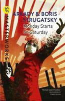 Monday Starts on Saturday (S.F. MASTERWORKS), Strugatsky, Boris, Strugatsky, Ark