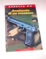 Armi - Balzi - Beretta 92 Anatomia di un successo - ed. 1993
