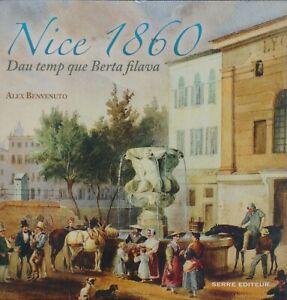 NICE 1860 DAU TEMP QUE BERTA FILAVA - ALEX BENVENUTO - SERRE EDITEUR NEUF *