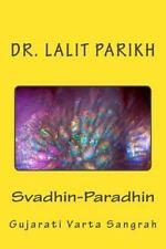 Svadhin-Paradhin : Gujarati Varta SaMgrah by Lalit Parikh (2015, Paperback,...