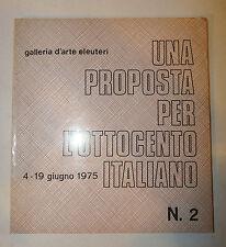 Catalogo - Galleria Arte Eleuteri: Proposta per Ottocento Italiano n.2 1975